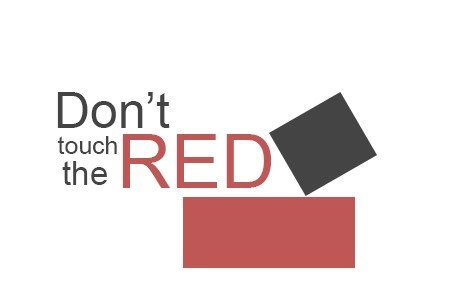 "Don""t touch the red blocks!"