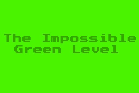 The Impossible Green Level