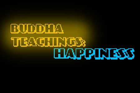 Buddha Teachings part 2: Happiness