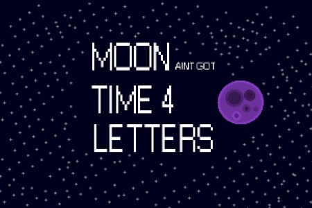 Moon aint got time 4 letters