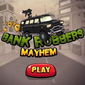 Bank Robbers Mayhem