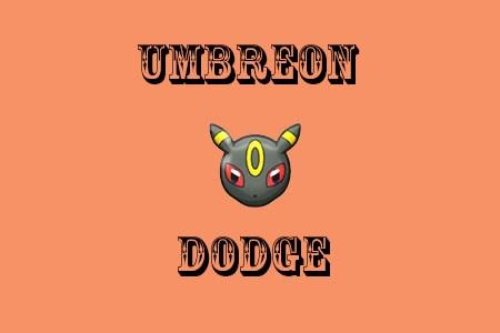 Umbreon Dodge
