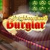 Neighborhood Burglar